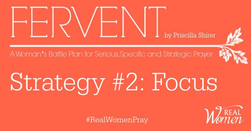 REAL Women Ministries | Fervent – Strategy #2: Focus