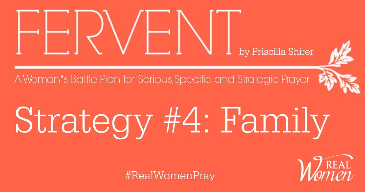 REAL Women Ministries | Fervent – Strategy #4: Family