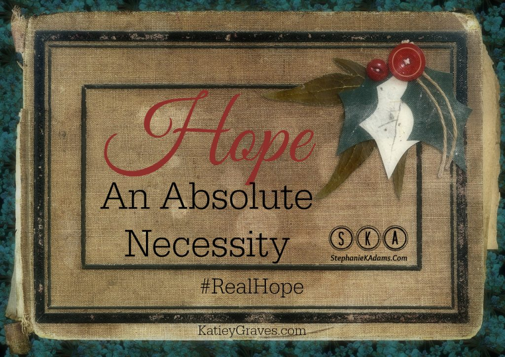 Hope: An Absolute Necessity