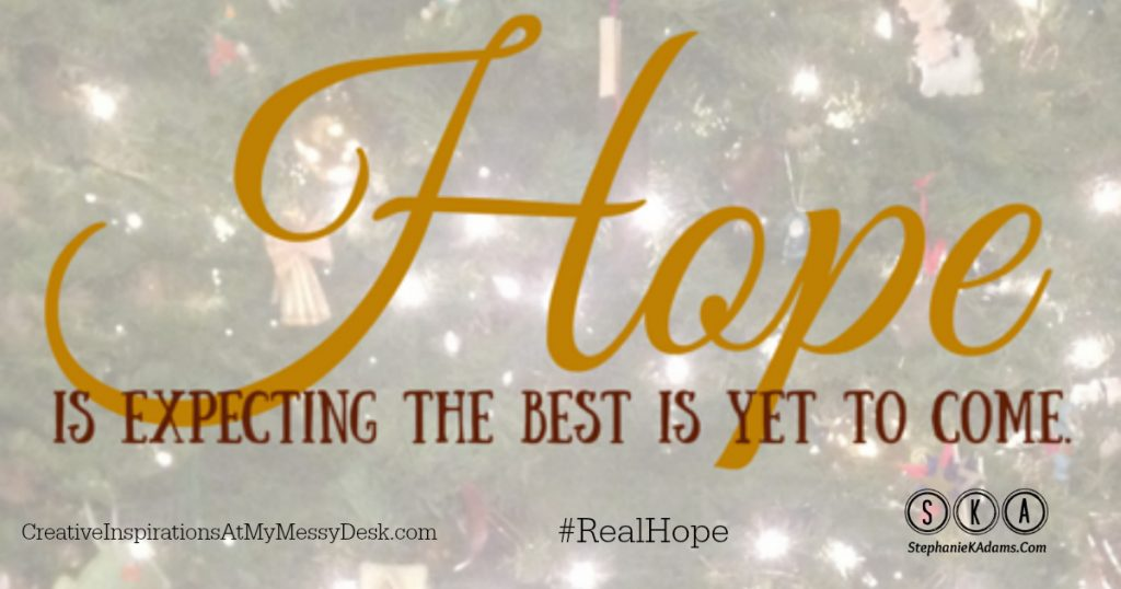 Hope Is: Expecting The Best Is Yet To Come