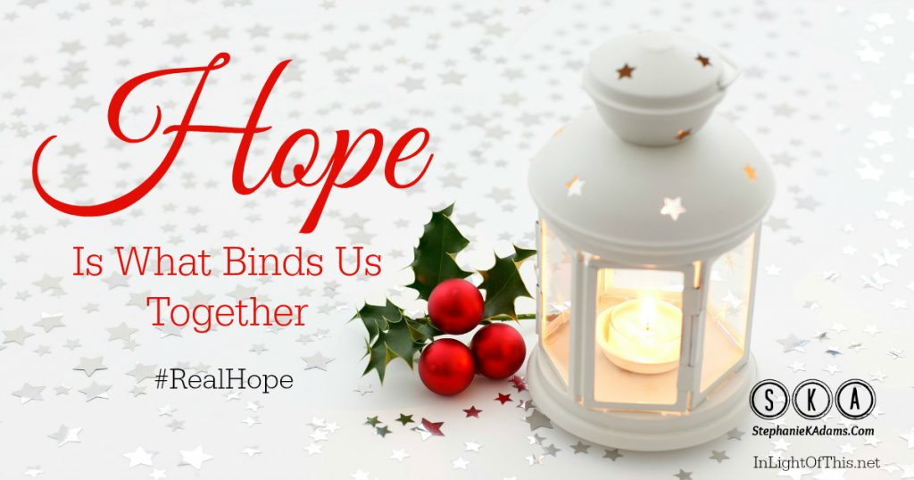 Hope Is What Binds Us Together