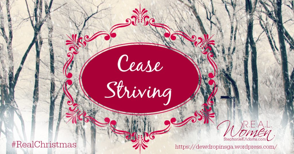 Cease Striving