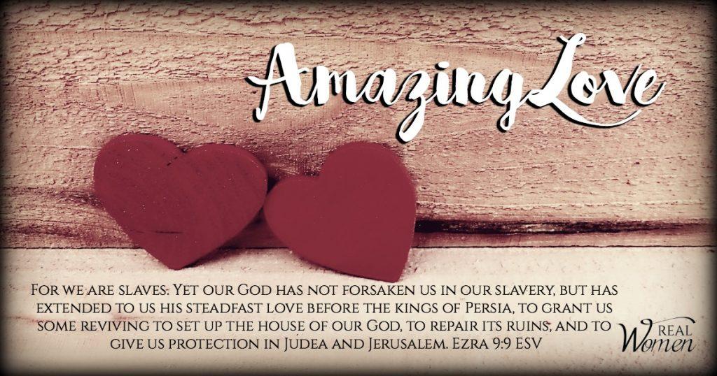 Amazing Love – Ezra 9:9
