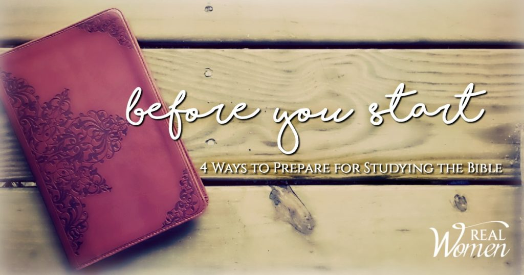 Before You Start – 4 Ways to Prepare for Studying the Bible
