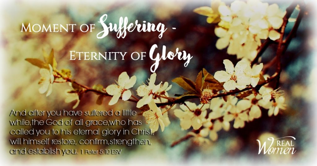 Moment of Suffering – Eternity of Glory – 1 Peter 5:10