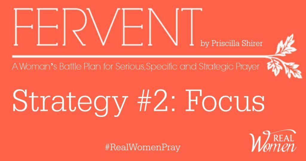 Fervent – Strategy #2: Focus