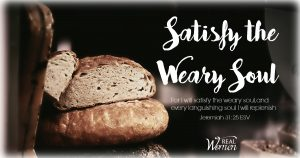 satisfy the weary soul