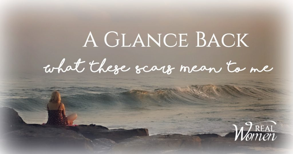 A Glance Back | What These Scars Mean to Me