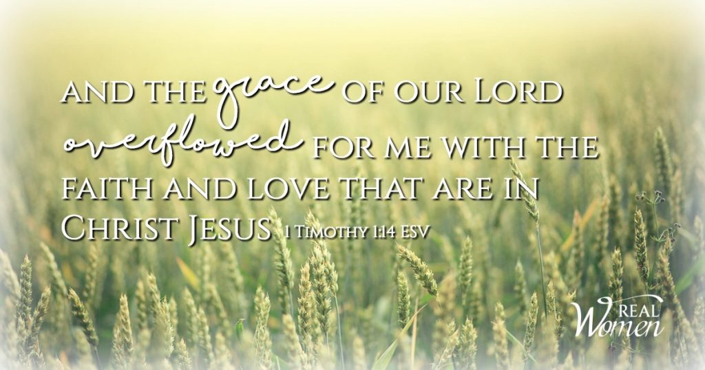 Grace Overflowing – 1 Timothy 1:14