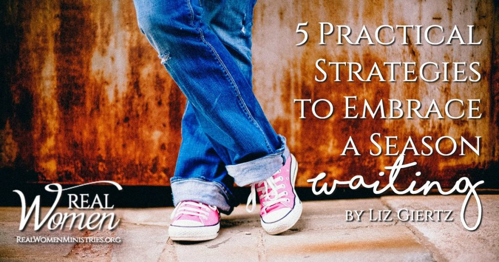 5 Practical Strategies to Embrace a Season Waiting
