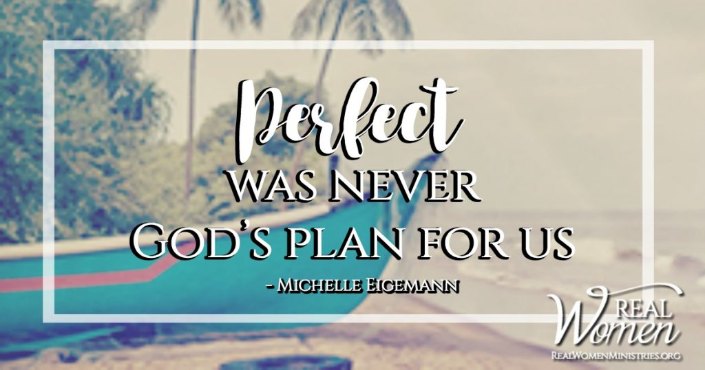 Perfect Was Never God's Plan For Us