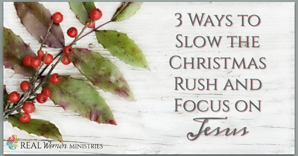 3 Ways to Slow the Christmas Rush and Focus on Jesus