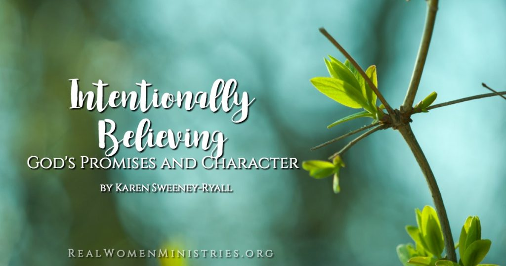 Intentionally Believing God's Promises and Character