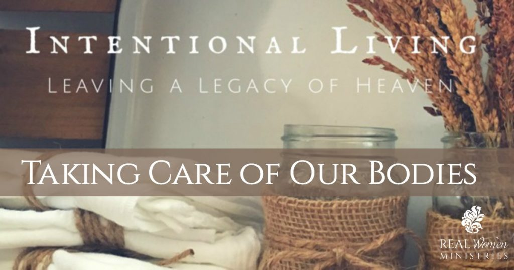 Intentional Self-Care – Taking Care of Our Bodies