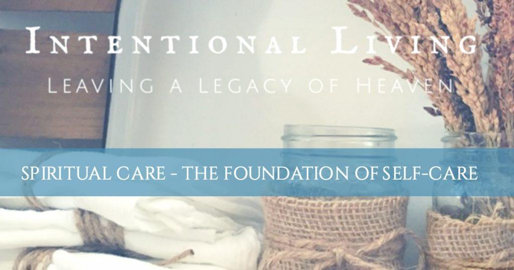 SPIRITUAL CARE – THE FOUNDATION OF SELF-CARE