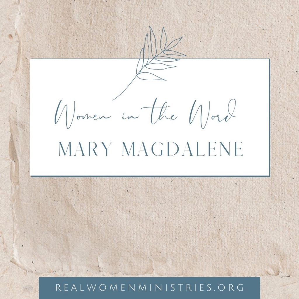 Women in the Word: Mary Magdalene